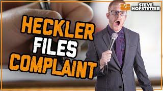 Heckler threatens to file a complaint - Steve Hofstetter