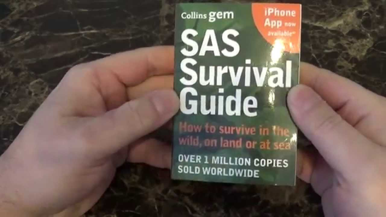 SAS Survival Guide: How to Survive in the Wild, on Land or