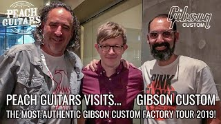 THE MOST AUTHENTIC GIBSON CUSTOM FACTORY TOUR: Peach Guitars Visits... Gibson Custom (August 2019)