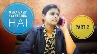 Mera Baby Kya Kar Rha Hai | Part 2 | Patna Vines | Patna Prank
