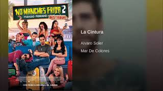 "Download La Cintura Alvaro Soler  ""Soundtrack "" No manches frida 2 Mp3 and Videos"