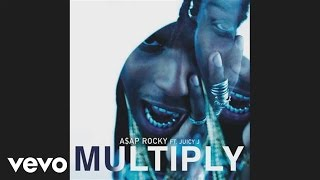 A$AP Rocky - Multiply (Audio) ft. Juicy J