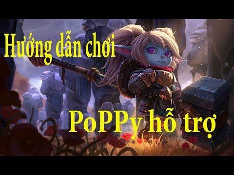 Hướng dẫn chơi Poppy hỗ trợ [KEN Support]