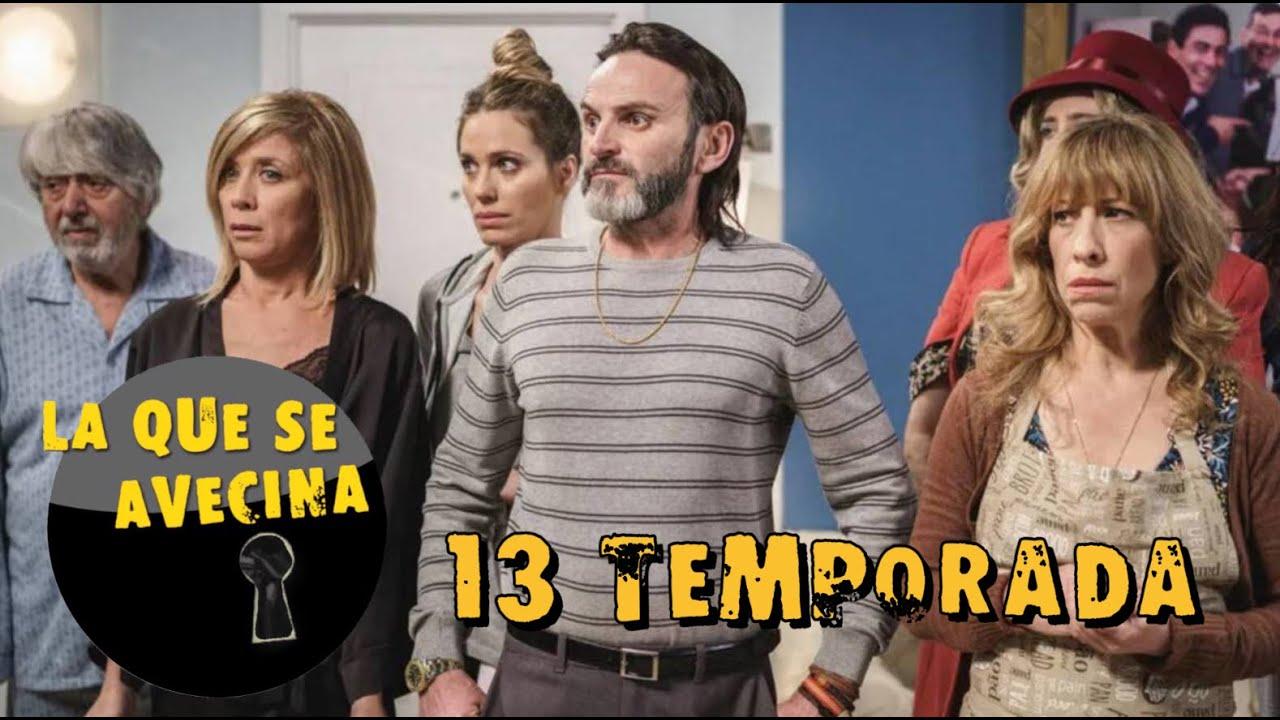 La Que Se Avecina 13ª Temporada Oficial Dos Edificios Baja De Personajes Youtube
