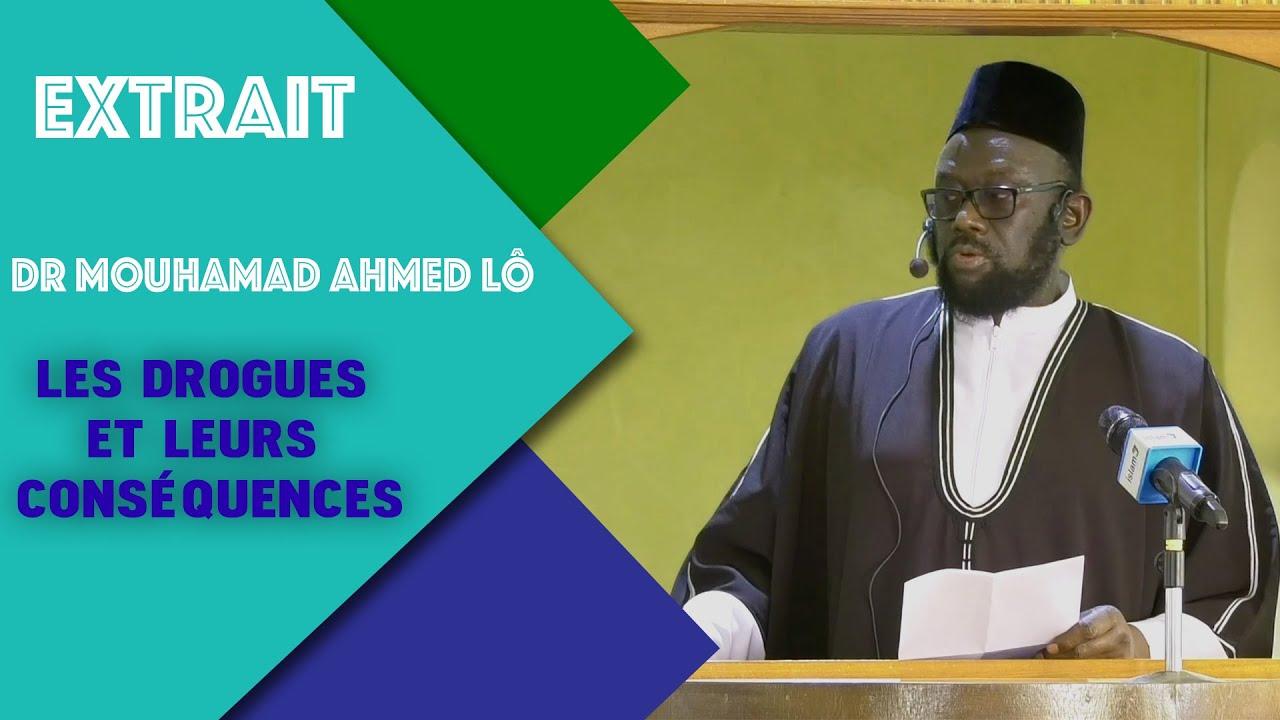 EXTRAIT SUR LES DROGUES ET LEURS CONSÉQUENCES PAR DR MOUHAMED AHMED Lô (HA).