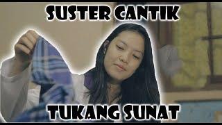 SUSTER CANTIK TUKANG SUNAT DEWASA  - Sketsa Komedi