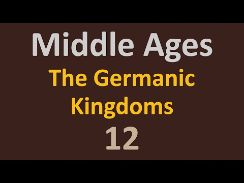 The Middle Ages - The Germanic Kingdoms - 12