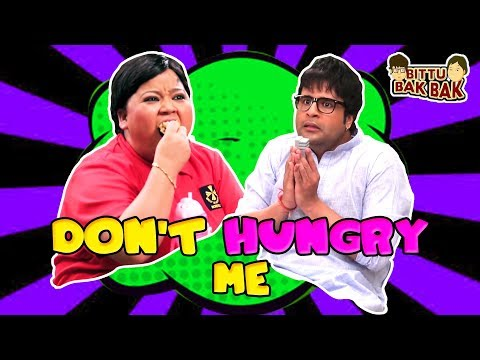 Don't Hungry Me | Bittu Bak Bak thumbnail