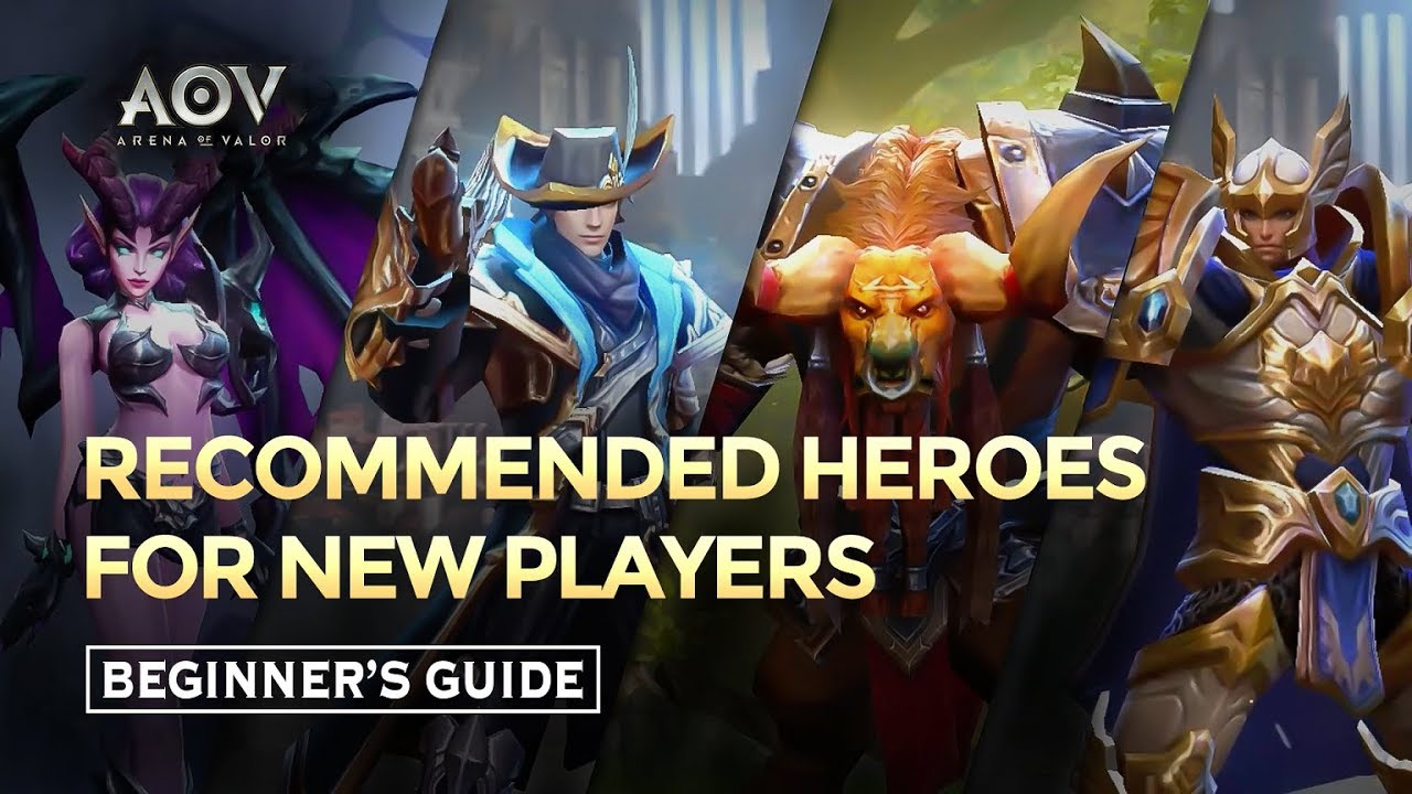 Beginners Guide Recommended Heroes For New Players Garena Aov Arena Of Valor