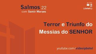 Salmo 22 | Samir Moraes