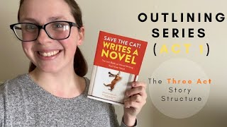 OUTLINING SERIES #1 (THREE ACT STORY STRUCTURE)