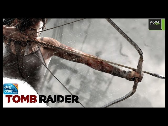 Tomb Raider 2013 - I3 3250 + Gtx 750ti - Full Hd