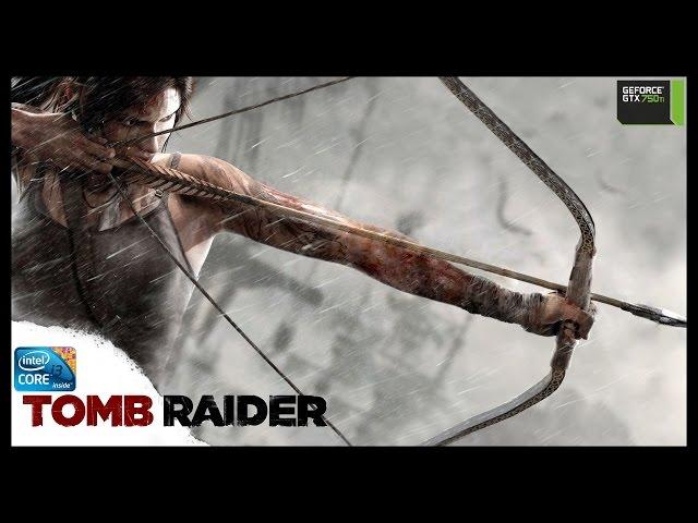 Tomb Raider 2013 - I3 3250 + Gtx 750ti - Full Hd