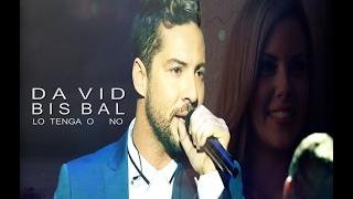 DAVID BISBAL - LO TENGA O NO   ( COVER VIDEO )