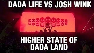 Dada Life vs Josh Wink - Higher State of Dada Land