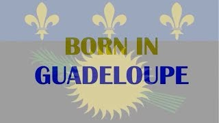 Famous People From Guadeloupe