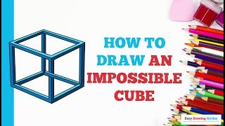 How to Draw an Impossible Cube in a Few Easy Steps: Drawing Tutorial for Kids and Beginners