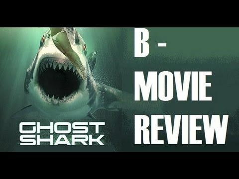 GHOST SHARK ( 2013 ) B-Movie Review