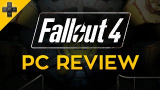 Fallout 4 - PC Review