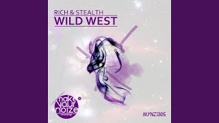 Wild West (Rich & Stealth Extended Mix)