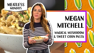 Magical Mushroom and Sweet Corn Pasta with Truffle | Meatless Monday-Megan Mitchell