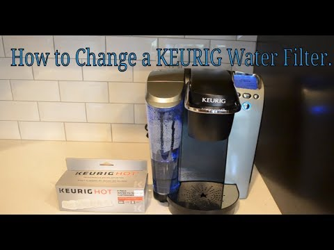 how to change a keurig water filter. -