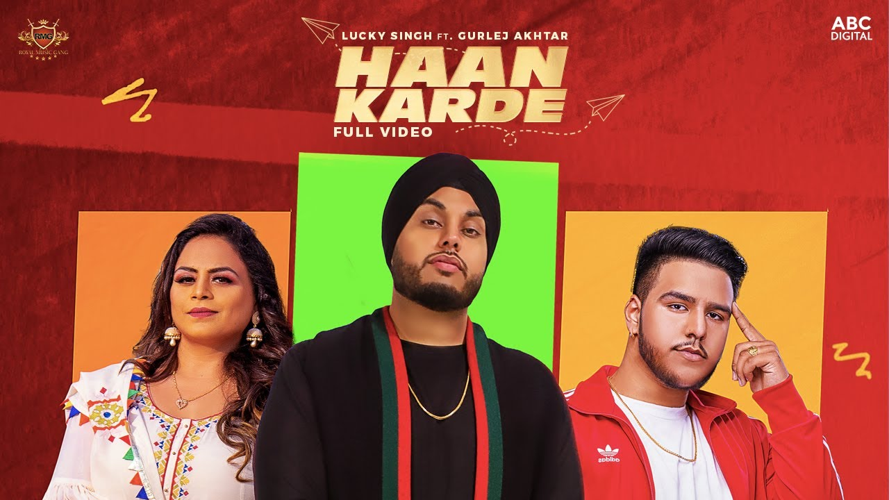 HAAN KARDE - Lucky Singh [Official Video] Manna Music | Gurlej Akhtar | RMG