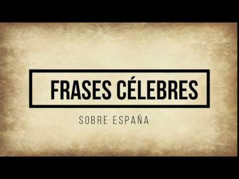 Frases Célebres Sobre España Y Sus Héroes Parte I