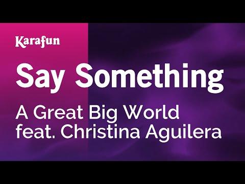 Karaoke Say Something - A Great Big World Feat. Christina Aguilera *