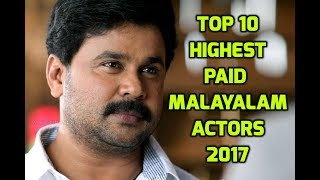 TOP 10 HIGHEST PAID MALAYALAM ACTORS 2017