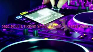 Cheb Djalil ft Hichem Smati - Maghboun Wahdi  ( Fizo Faouez Remix) 2019