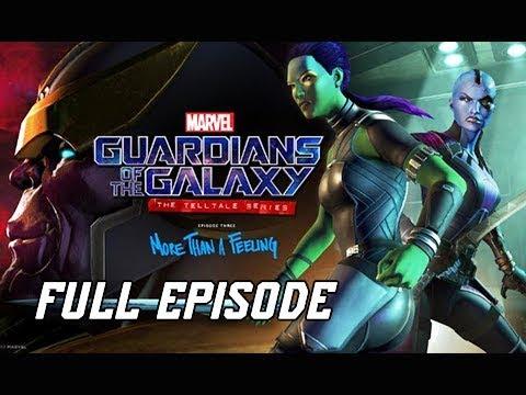 Guardians of the Galaxy Episode 3 Walkthrough - FULL EPISODE More Than a Feeling