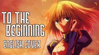 Fate/Zero - To The Beginning - Full English Cover - 【тess  Nicki Gee  Tohru 】
