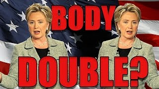Has Hillary Clinton Been Replaced With A Body Double?