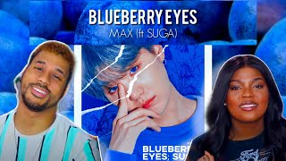 MAX - Blueberry Eyes (feat. SUGA of BTS)[REACTION}!!!