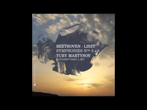 BEETHOVEN by LISZT - Symphony No. 8 in F Major, Op. 93: II. Allegretto scherzando - Yury Martynov
