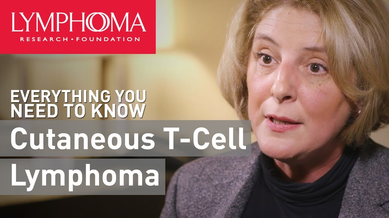 Cutaneous T-Cell Lymphoma - Lymphoma Research Foundation