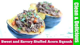 Sweet And Savory Stuffed Acorn Squash | Clean & Delicious