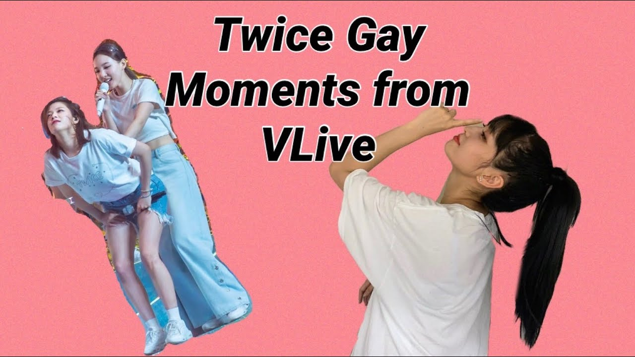 Twice Gay Moments from Vlive