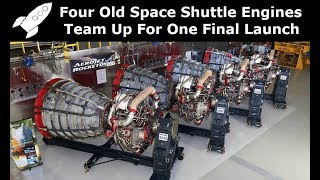 Four Old Space Shuttle Engines Team Up For One Last Rocket Launch