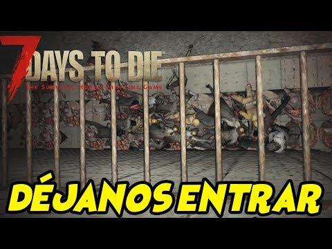 "7 DAYS TO DIE - STARVATION MOD #32 ""DÉJANOS ENTRAR"" | GAMEPLAY ESPAÑOL"