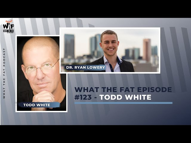 What the Fat #123 - Todd White - Dry Farm Wines CEO