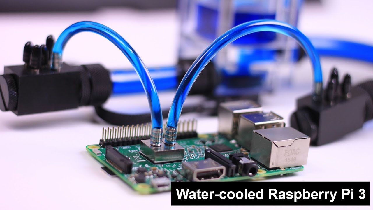 Water Cooled Raspberry Pi 3 Youtube