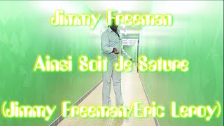 Jimmy Freeman - Ainsi Soit Je Sature (Jimmy Freeman/Eric Leroy)