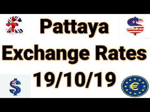 Pattaya Exchange Rates 19 / 10 / 19