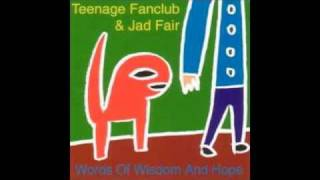 Near to You - Teenage Fanclub & Jad Fair