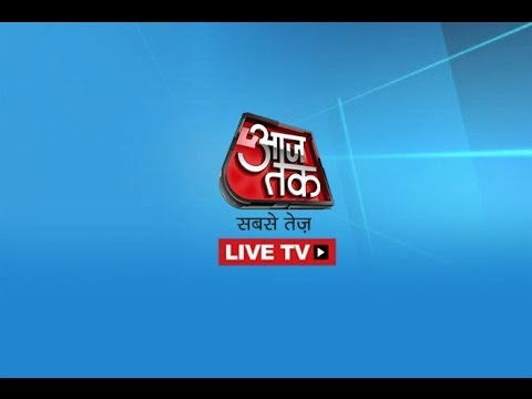 Aaj Tak Live News Hindi Channel Watch Breaking News TV ...