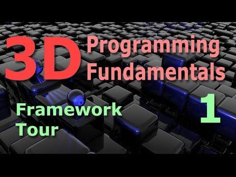 3D Programming Fundamentals [Framework Tour] Tutorial 1