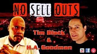 The #DEMEXIT, #BatonRouge War On Police |  No Sell Outs with HA Goodman and Tim Black