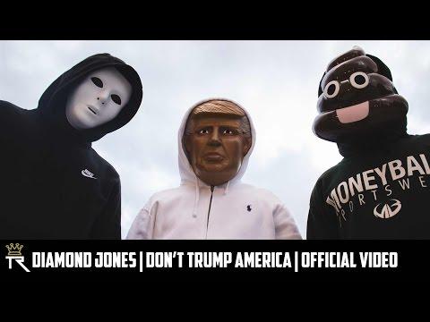 Diamond Jones   Don't Trump America   Official Video